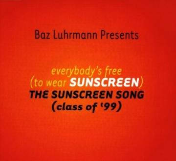 Baz Luhrmann - Everybody's Free To Wear Sunscreen